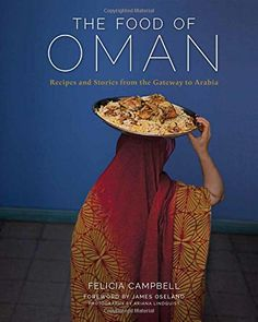 The Food of Oman: Recipes and Stories from the Gateway of Arabia, by Felicia Campbell, is the first Omani cookbook available in English. Beautifully illustrated – 175 gorgeous photographs in all – and filled with lively anecdotes about Omani culture and traditions, The Food of Oman introduces readers to Omani cuisine and culture through 100 appetizing recipes. (Review by James Blake Wiener) --AHE