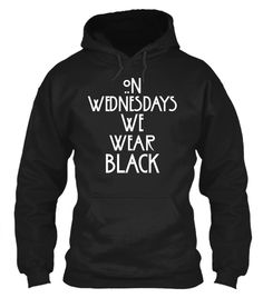 On Wednesdays We Wear Black - Hoodie American Horror Story Inspired Hoodie - Available in Other Styles at www.fittedera.com