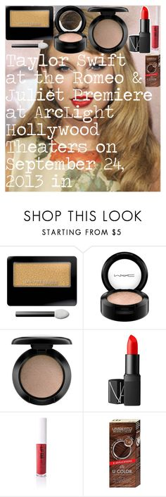 Taylor Swift at the Romeo & Juliet Premiere at ArcLight Hollywood Theaters on September 24, 2013 in Los Angeles, CA by oroartye-1 on Polyvore featuring beauty, NARS Cosmetics, Obsessive Compulsive Cosmetics, MAC Cosmetics and Umberto