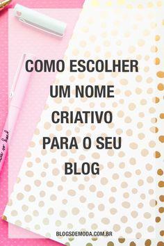 Veja como escolher um nome criativo para o blog (mesmo quando todos parecem já estar tomados)! Leia o post agora ou salve esse pin para ler depois! #dicasparablogueiras #blogging
