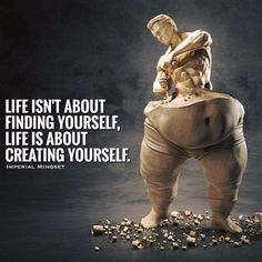 Life isn't about finding yourself..