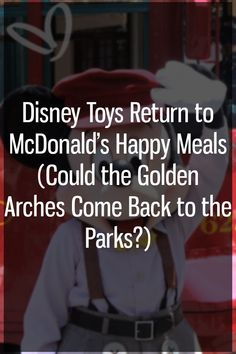 McDonald's and Disney established a unique partnership all the way back in 1997. They made