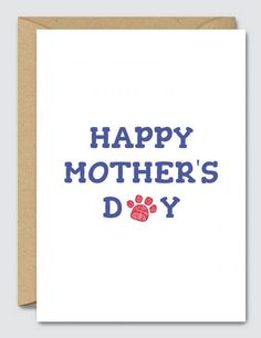 Happy Mothers Day From The Dog