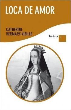 """""""Loca de amor"""" de Catherine Hermary-Vieille En 1509, a los treinta años, Juana de Castilla, fue encerrada en la tenebrosa fortaleza de Tordesillas y permaneció recluida durante más de cuarenta y seis años. La obra es un retrato psicológico de una mujer martirizada por su familia, vigilada por su propio hijo, Carlos V, y viuda de Felipe el Hermoso, a quien amó con locura. Una crónica novelada de un período histórico repleto de intrigas, alianzas y guerras. Signatura: HIS HER loc"""