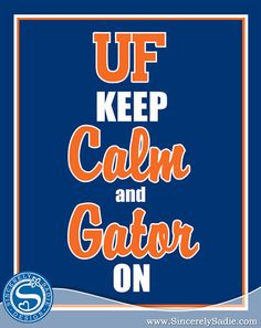UF Gators Keep Calm and Gator On by SincerelySadieDesign @ etsy, $9.95