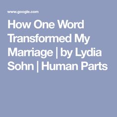 How One Word Transformed My Marriage | by Lydia Sohn | Human Parts Relationship Therapy, One Word, Best Self, Marriage, Thoughts, Words, Valentines Day Weddings, Weddings, Mariage