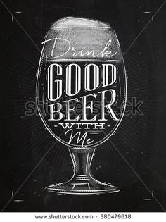 Poster beer glass lettering drink good beer with me drawing in vintage style with chalk on chalkboard background
