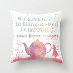 """Alice In Wonderland Watercolor """"Sometimes I've Believed"""" Throw Pillow Cover, Alice Quote Decorative Pillow, Typography, Home Decor, Gift https://www.etsy.com/listing/214085775/alice-in-wonderland-watercolor-sometimes"""