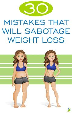 30 Mistakes That Will Sabotage Weight Loss - Your Daily Plus