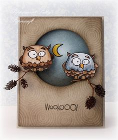 adore this kraft card with two chubby owls perched on real bought (won't be able the send this card without a box...those redwood cones are too fragile)...like the background embossed with bitg circles...