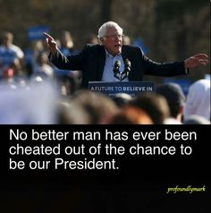 #BernieSanders would have become president of it wasn't for our corrupted establishment.