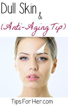 Dull Skin (Anti-Aging Trick) - Fade age spots and revive dull skin. Also helps to slow down the aging process.