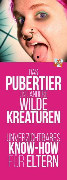 Das Pubertier und andere wilde Kreaturen: Wichtiges Basis-Know-how für Eltern + Buchtipp