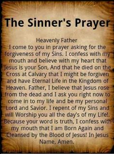 Use this only as an example....use your own words when asking God for Salvation