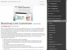 Генератор настройщик элементов вёрстки Bootstrap 3 и её компонентов путём индивидуального подбора значений и получаете готовые файлы для установки.