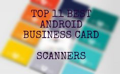 TOP 11 BEST ANDROID BUSINESS CARD SCANNER APPS FREE DOWNLOAD