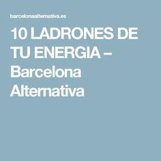 10 LADRONES DE TU ENERGIA – Barcelona Alternativa