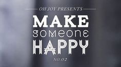 cute favor idea Make Someone Happy - No. 02: A Sweet Surprise by Oh Joy. Video: Modshift