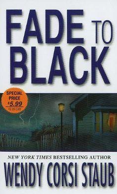Fade To Black byWendy Corsi Staub