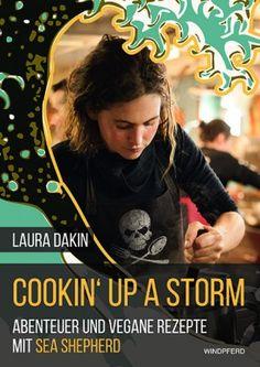 Cookin' Up A Storm Abenteuer und vegane Rezepte mit Sea Shepherd