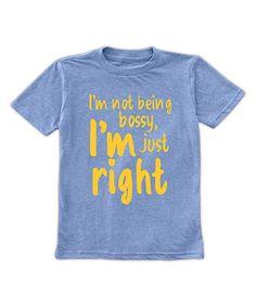 dcd76a6b2b5 Heather Blue   Yellow  I m Just Right  Crewneck Tee - Toddler   Boys. Kids  ShirtsBlue ...