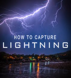 This tutorial will show you how to capture lightning bolts! Tutorial by: Kevin Su Photography Tutorials, Photography Tips, His Travel, Lightning, Geek, France, Paris, Adventure, Blog