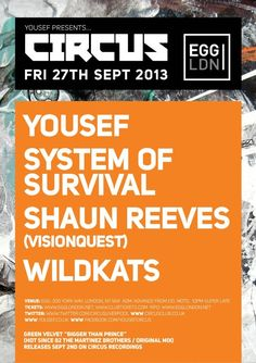 Circus feat. Yousef | Egg | London | https://beatguide.me/london/event/egg-circus-shaun-reeves-system-of-survival-yousef-wildkats-20130927