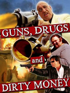Guns, Drugs and Dirty Money 2010
