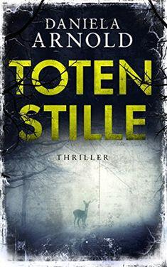 Totenstille: Thriller von Daniela Arnold https://www.amazon.de/dp/B01MSY1UHX/ref=cm_sw_r_pi_dp_x_-ewDyb0W96SKB