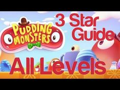 Pudding Monsters all levels, 3 Star Walkthrough Guide Tutorial Worlds 1, ...