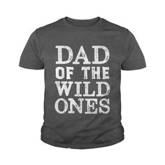Dad of the Wild Ones - Funny Parent Tees - The Wild Family #gift #ideas #Popular #Everything #Videos #Shop #Animals #pets #Architecture #Art #Cars #motorcycles #Celebrities #DIY #crafts #Design #Education #Entertainment #Food #drink #Gardening #Geek #Hair #beauty #Health #fitness #History #Holidays #events #Home decor #Humor #Illustrations #posters #Kids #parenting #Men #Outdoors #Photography #Products #Quotes #Science #nature #Sports #Tattoos #Technology #Travel #Weddings #Women