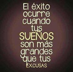 El exito Ocurre CUANDO TUS SUEÑOS SON mas grandes que tus excusas #motivacion