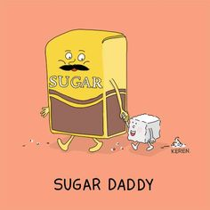 """Hello guys! Our slang term of the day is """"Sugar Daddy"""", which means """"a wealthy, middle-aged man who spends freely on a young woman in return for her companionship or intimacy."""" Image by: Dings & Doodles-Keren Rosen קרן רוזן"""