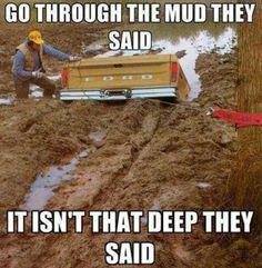 Go Through The Mud Meme | Slapcaption.com