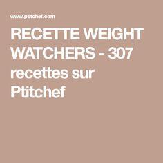 RECETTE WEIGHT WATCHERS - 307 recettes sur Ptitchef