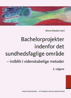 Bachelorprojekter indenfor det sundhedsfaglige område - indblik i videnskabelige metoder.  - Udgivet af Nyt Nordisk Forlag. Bogens ISBN er 9788717044944, køb den her