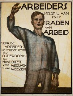 Willy Sluiter - Arbeiders meldt u aan bij de Raden van Arbeid - 1919 Ww2 Posters, Safety Posters, Political Posters, Poster Ads, Typography Poster, Vintage Advertising Posters, Vintage Advertisements, Vintage Ads, Vintage Posters