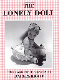 The Lonely Doll - loved this book as a little girl