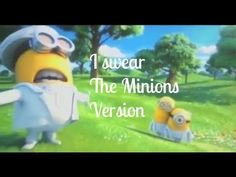 I swear - The Minions version | Despicable me 2 | LYRICS + CLIP