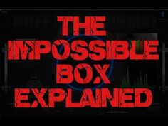 The Impossible Box Explained. Huff Paranormal