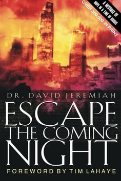 Escape The Coming Night book by David Jeremiah Turning Point David Jeremiah, Jeremiah 9, Reading Lists, Book Lists, Reading Nook, Good Books, Books To Read, End Times Prophecy, Night Book