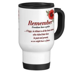 Remember #Poppy Mugs. A #Remembrance #Day design with verse saying... A Poppy, in #tribute to all the brave #veteran men and women who have risked their lives in past and present, so we may have a future.