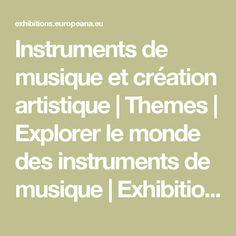 Instruments de musique et création artistique | Themes | Explorer le monde des instruments de musique | Exhibitions