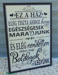 """Ez a ház ....."" szöveges falikép, táblakép (vintagedesign) - Meska.hu Wall Decor, Room Decor, Home Signs, Home Hacks, Pyrography, Cool Things To Make, Interior Design Living Room, Picture Quotes, Helpful Hints"