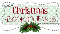 It's Written on the Wall: (Freebie) Christmas Bookmarks Have Arrived-See all 12   For the Kids!