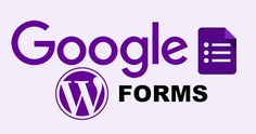 How to Add Google Forms to WordPress