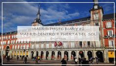 Madrid Photo Diary #2 - Madrid Centro + Sol | OnlyNess