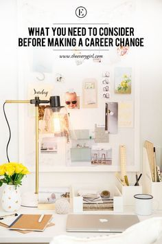 What You Need to Consider Before Making a Career Change #theeverygirl