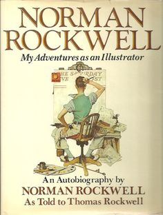 ROCKWELL, NORMAN. Norman Rockwell. My adventures as an illustrator.