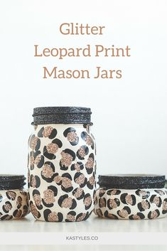 DIY Glitter leopard print mason jars. Perfect for organizing.